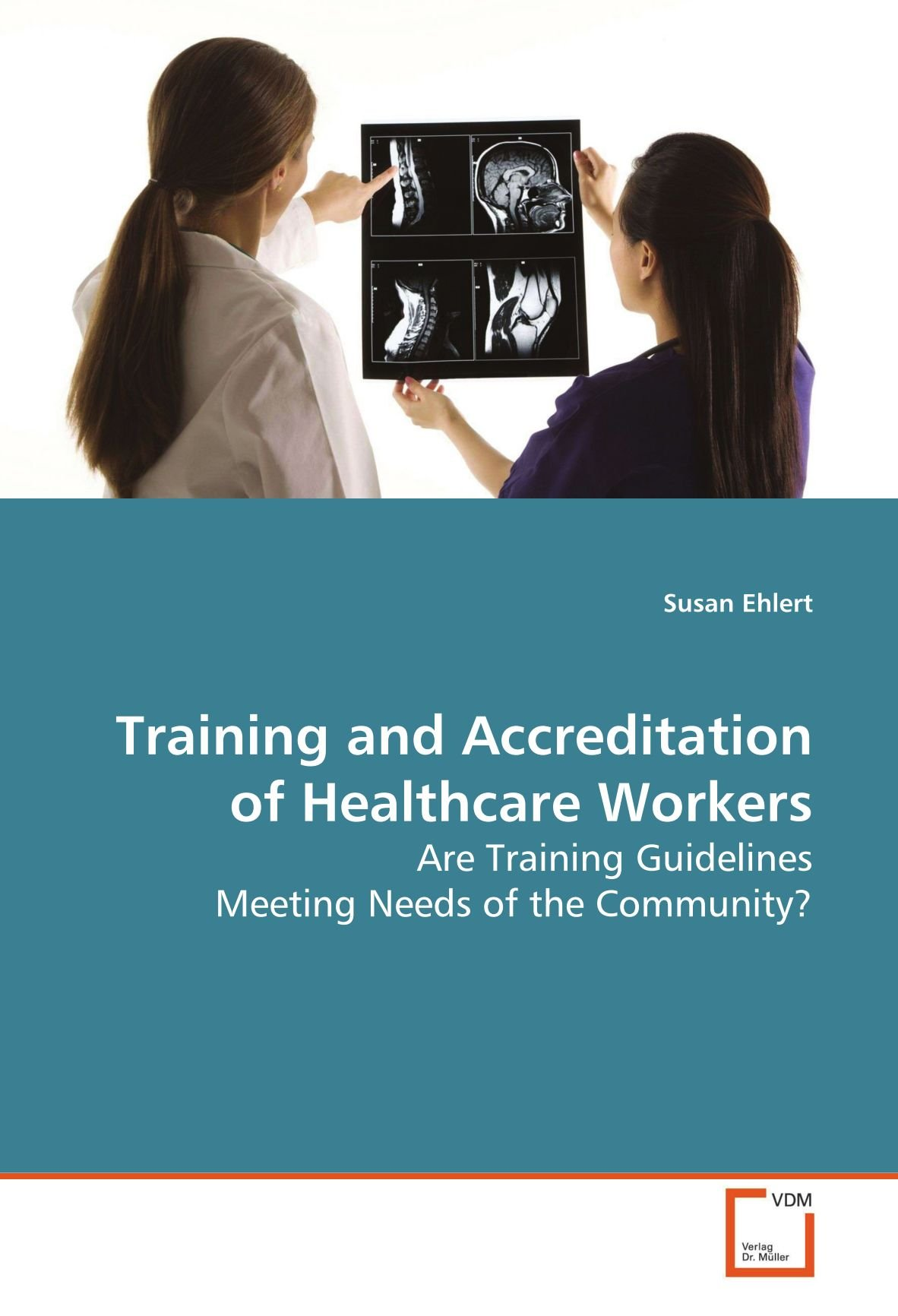 Download Training and Accreditation of Healthcare Workers: Are Training Guidelines Meeting Needs of the Community? ebook