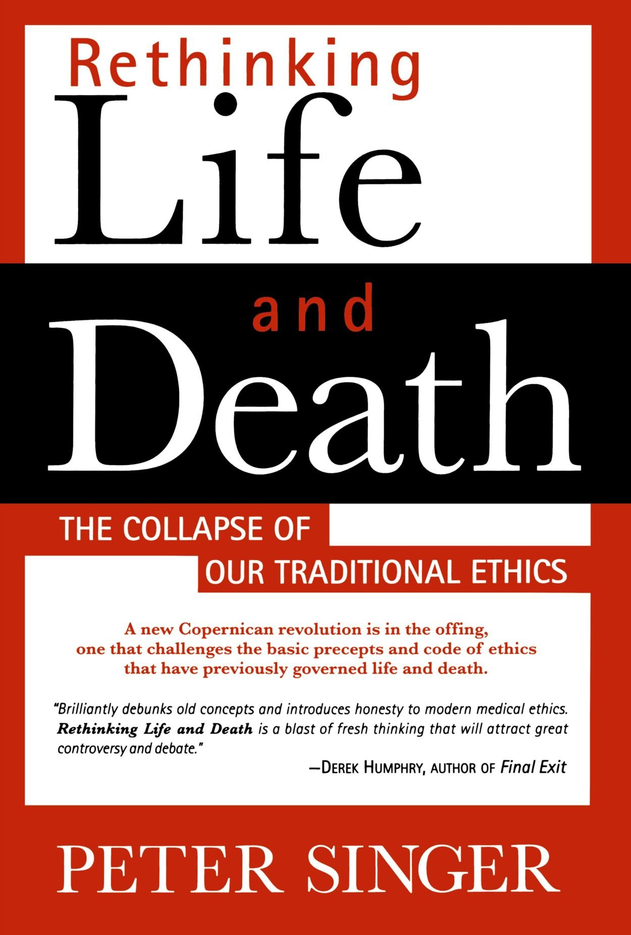 rethinking life and death the collapse of our traditional ethics rethinking life and death the collapse of our traditional ethics peter singer 9780312144012 books ca