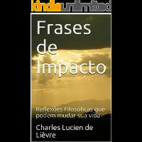 Frases de Impacto: Reflexões Filosóficas que podem mudar sua vida
