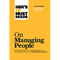 "HBR's 10 Must Reads on Managing People (with featured article ""Leadership That Gets Results,"" by Daniel Goleman) (English Edition)"