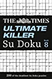 The Times Ultimate Killer Su Doku Book 8