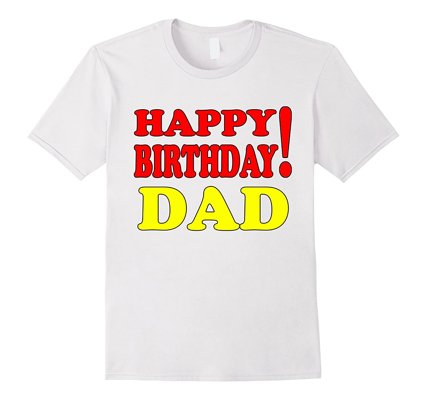 Coolest Ideas Gifts Shirt Happy Birthday To DAD