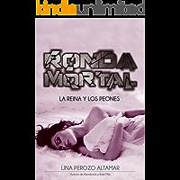 Ronda Mortal: La reina y los peones: Libro: 1