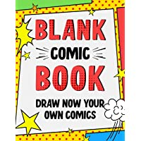 Blank Comic Book: Draw Now Your Own Comics - 108 Pages of Fun with Variety of Templates - A Large 8.5 x 11 Notebook and…