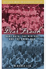 Dear Frank: Babe Ruth, The Red Sox, and the Great War Kindle Edition