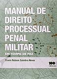 Manual de Direito Processual Penal Militar