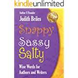 Snappy Sassy Salty: Wise Words for Authors and Writers