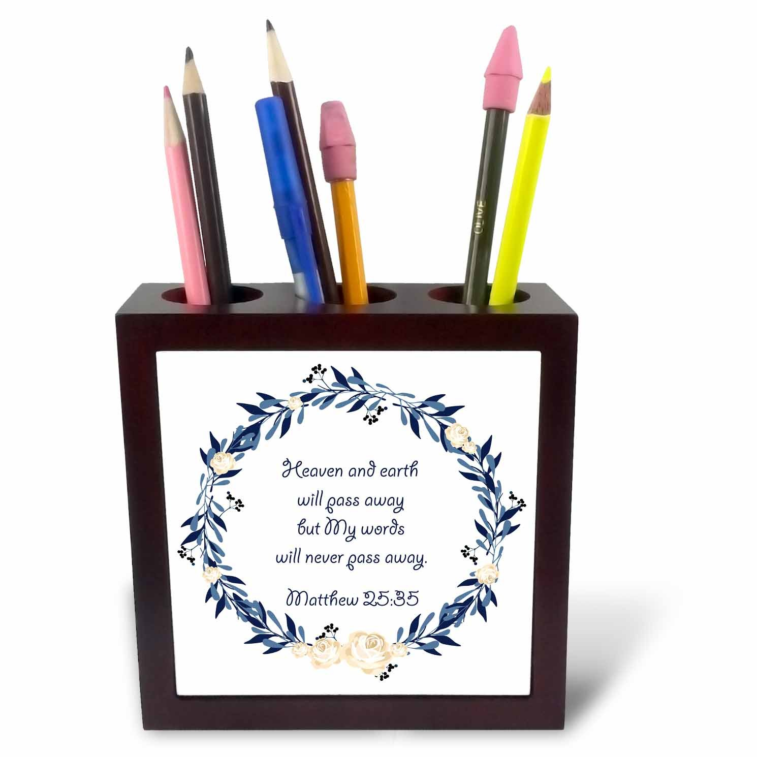 3dRose TNMGraphics Scripture - Scripture Matthew 25 Heaven and Earth Will Pass Away - 5 inch tile pen holder (ph_280636_1) by 3dRose