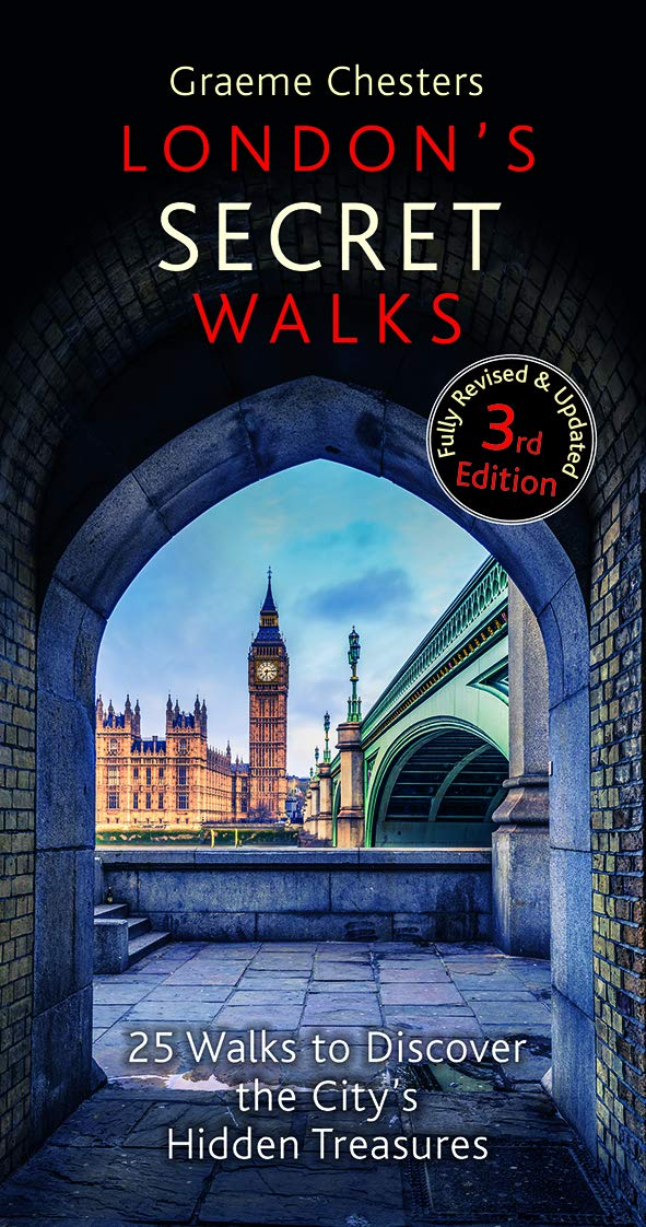 London's Secret Walks: 25 Walks to Discover the City's Hidden Treasures (London  Walks): Chesters, Graeme, Watson, Jim: 9781909282995: Amazon.com: Books