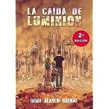 La Caída de Luminion (2 edición) (Universo Luminion nº 1) (Spanish Edition) Oct 27, 2013
