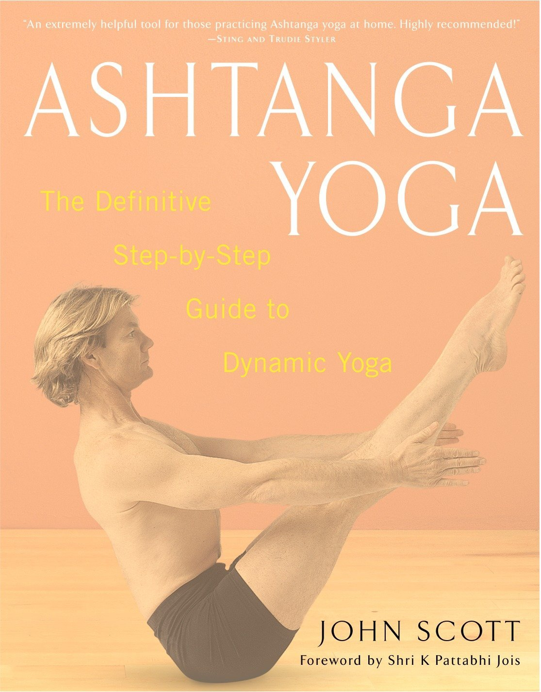 Ashtanga Yoga: The Definitive Step-By-Step Guide to Dynamic ...