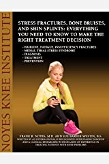 Stress Fractures, Bone Bruises, and Shin Splints: Everything You Need to Know to Make the Right Treatment Decision - Hairline, fatigue, insufficiency fractures ... - Medial tibial stress syndrome - Diagno Kindle Edition