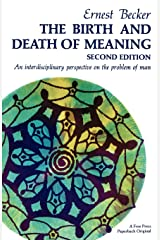 The Birth and Death of Meaning: An Interdisciplinary Perspective on the Problem of Man Paperback
