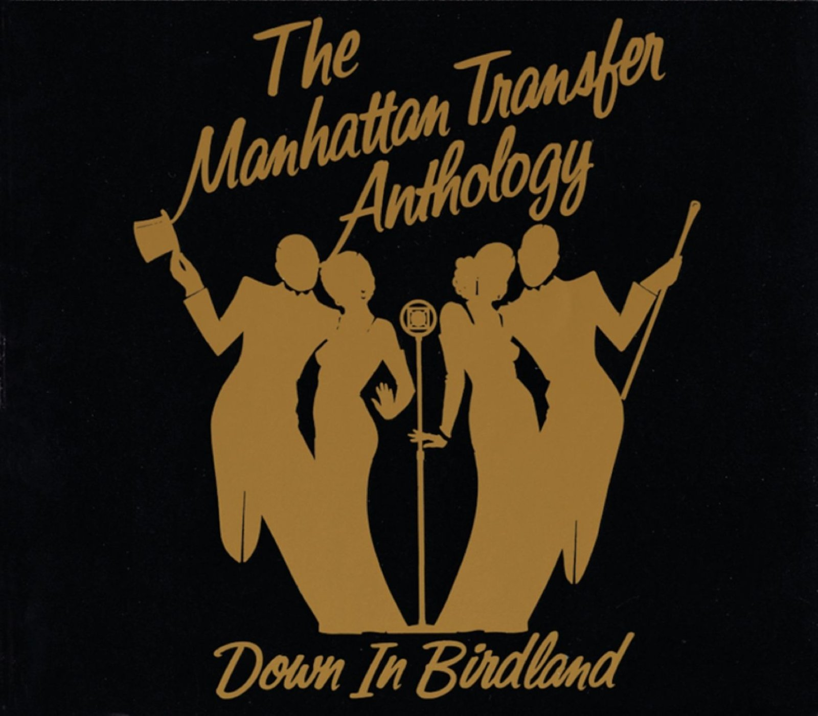 The Manhattan Transfer Anthology: Down In Birdland by MANHATTAN TRANSFER