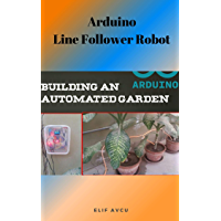 Arduino Automated Plant Watering System (English Edition)