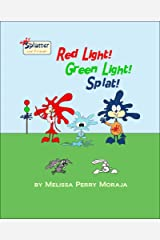 Red Light, Green Light, Splat: Splatter and Friends Kindle Edition