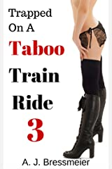 Trapped on a Taboo Train Ride 3 Kindle Edition