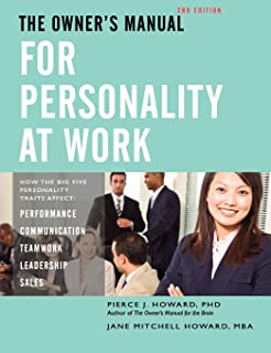 The Owner's Manual for Personality at Work: How the Big Five