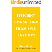 Efficient Consulting from Five Fast GPs (How to consult quickly Book 2)