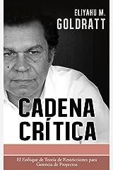Cadena Critica (Goldratt Collection nº 3) (Spanish Edition) Kindle Edition