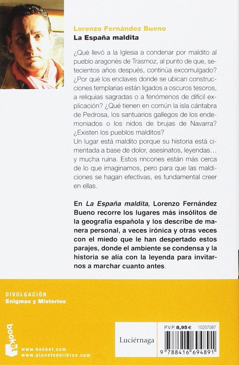 La España maldita: Enclaves templarios, nidos de brujas, entradas al infierno y otras rutas con misterio: 5 Divulgación: Amazon.es: Fernández Bueno, Lorenzo: Libros