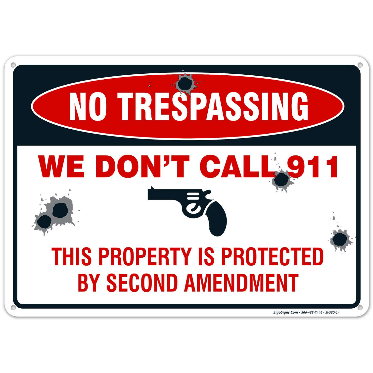 We Dont Call 911 Sign, This Property is Protected by Second Amendment, 10x14 Rust Free Aluminum, Weather/Fade Resistant, Easy Mounting, Indoor/Outdoor Use, Made in USA by SIGO SIGNS
