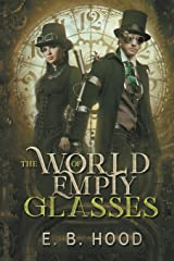 The World of Empty Glasses Tome 1: Dr. Weaver (Volume 1) Paperback