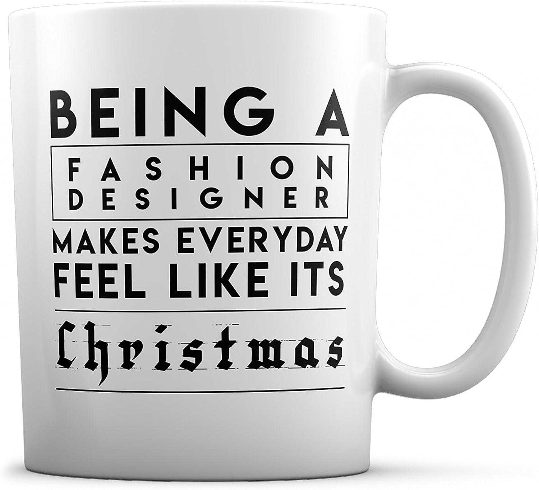 Amazon Com Fashion Designer Mug Being A Fashion Designer Makes Everyday Feel Like It S Christmas Medium 11oz Kitchen Dining