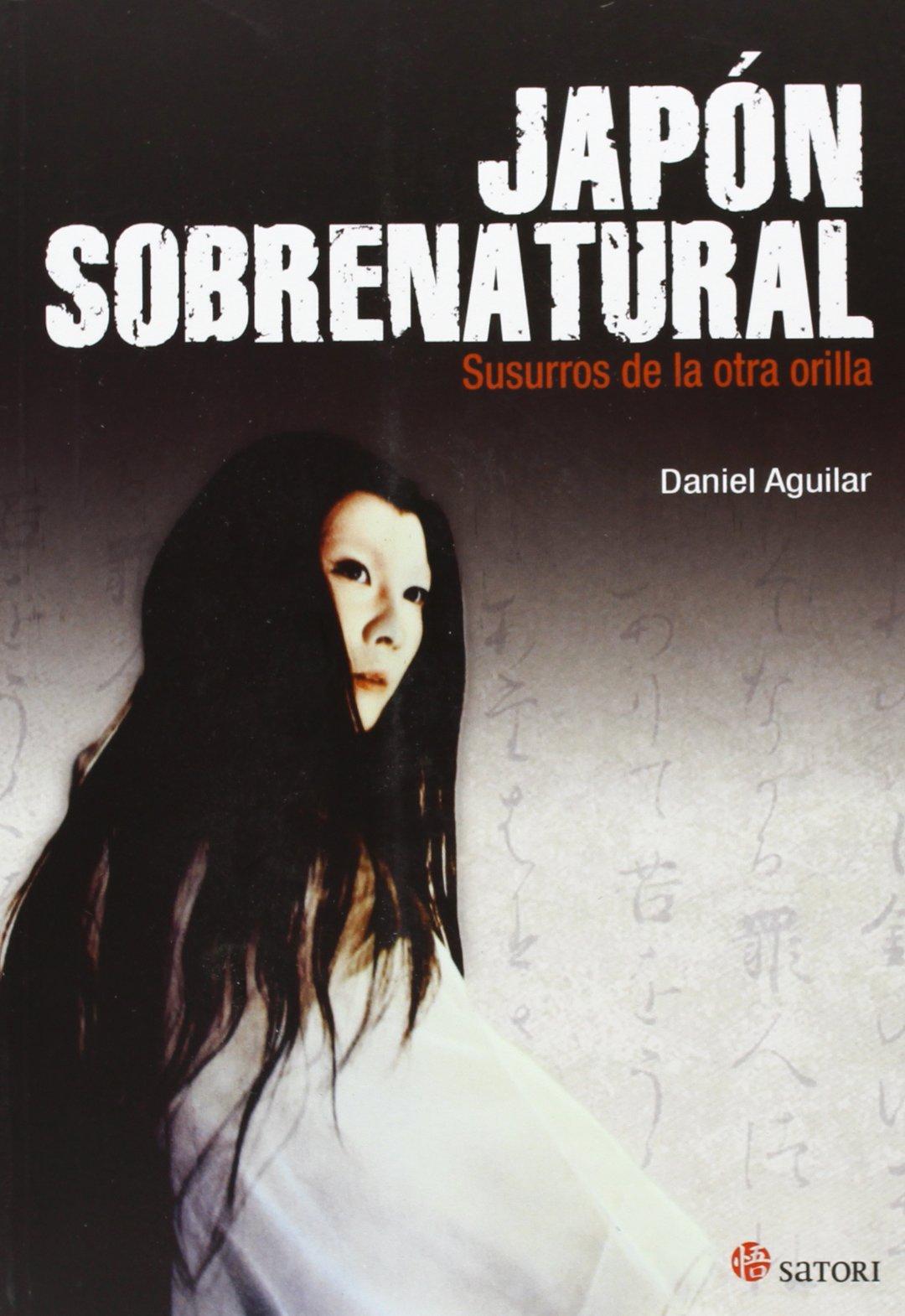 Japón sobrenatural. Susurros de la otra orilla Filosofia Y Religion: Amazon.es: Daniel Aguilar: Libros