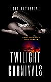 Twilight Carnivals