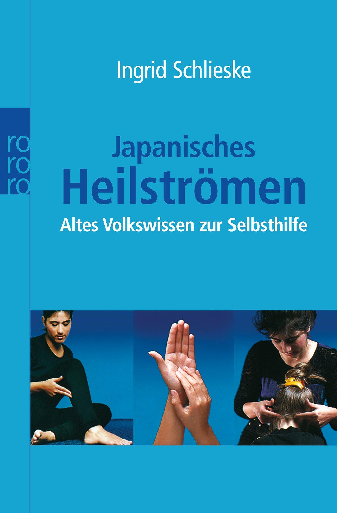 Japanisches Heilströmen: Altes Volkswissen zur Selbsthilfe