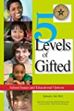 5 Levels of Gifted: Schools Issues and Educational Options