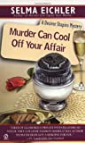 Murder Can Cool Off Your Affair (Desiree Shapiro Mystery #9)