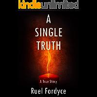 A Single Truth: A True Story (Kindle Single) (English Edition)