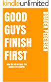Good Guys Finish First: How to win before the game even starts