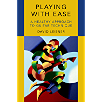 Playing with Ease: A Healthy Approach to Guitar Technique book cover