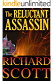 The Reluctant Assassin: A Tony Dantry Novel (Tony Dantry Thrillers Book 1)
