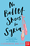 No Ballet Shoes In Syria (English Edition)