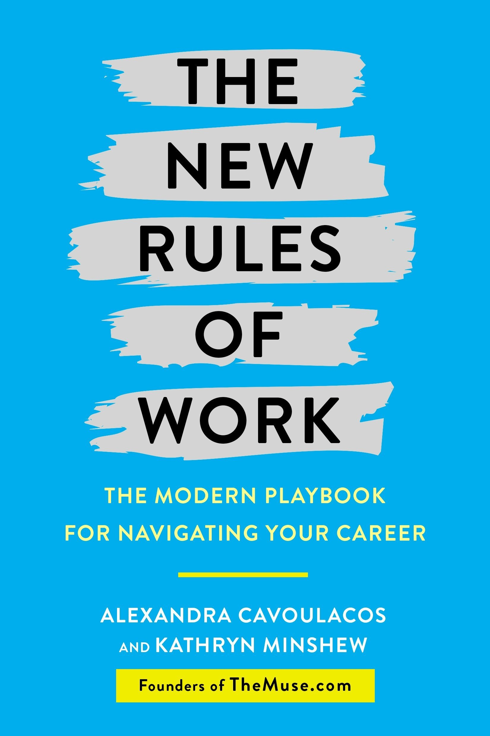 The New Rules of Work: The Modern Playbook for Navigating Your