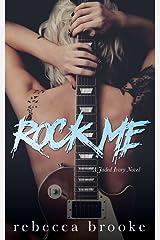 Rock Me (Jaded Ivory) (Volume 1)