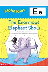 AlphaTales: E: The Enormous Elephant Show (Alpha Tales) Kindle Edition