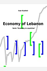 Economy of Lebanon (Economy in countries Book 135) Kindle Edition