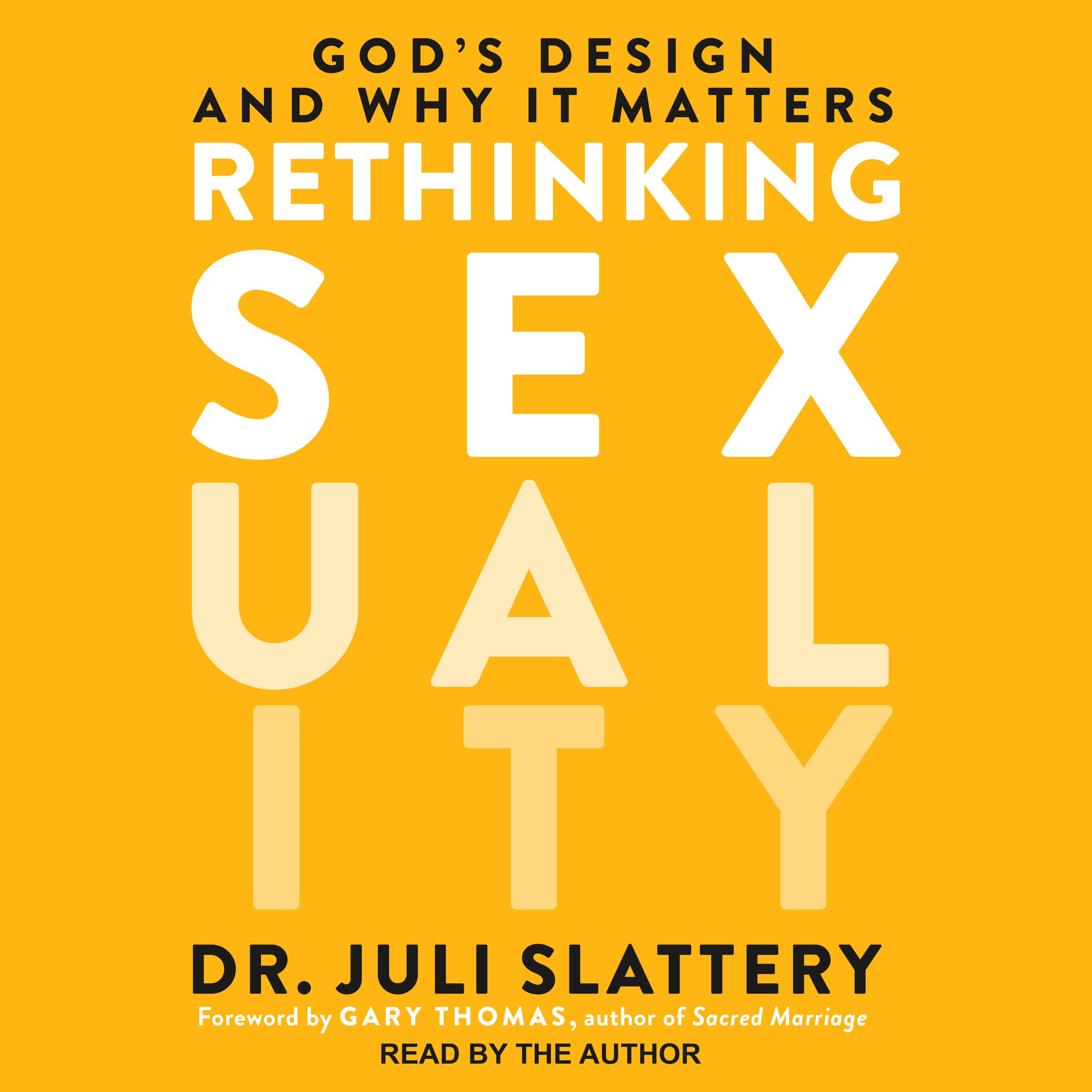 Rethinking Sexuality: God's Design and Why It Matters