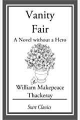 Vanity Fair: A Novel without a Hero Kindle Edition