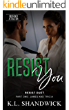 Resist You (Unchained Attraction Book 3)