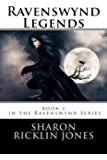 Ravenswynd Legends  (Ravenswynd Series) Book 1