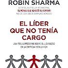 El líder que no tenía cargo: Una fábula moderna sobre el liderazgo en la empresa y en la vida (Spanish Edition)