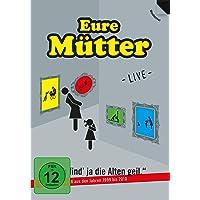 Eure Mütter: Ich find ja die Alten geil - Der heiße Scheiß aus den Jahren 1999 bis 2010 - Live