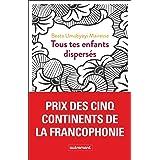 Tous tes enfants dispersés (Littérature française) (French Edition)