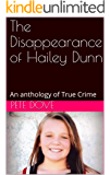 The Disappearance of Hailey Dunn: An anthology of True Crime
